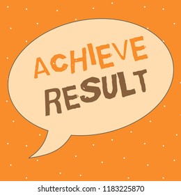 Writing note showing Achieve Result. Business photo showcasing Accomplishment Attain Bring to a successful conclusion