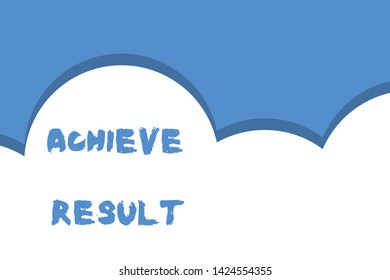 Writing note showing Achieve Result. Business photo showcasing Accomplishment Attain Bring to a successful conclusion Half cloud blue sky landscape Seamless cloudy pattern Abstract.
