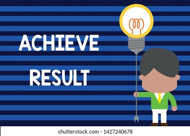 Writing note showing Achieve Result. Business photo showcasing Accomplishment Attain Bring to a successful conclusion Standing man tie holding plug socket light bulb Idea Startup.