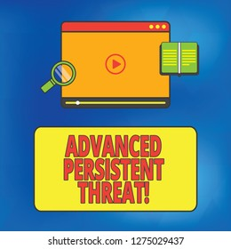 Writing note showing Advanced Persistent Threat. Business photo showcasing unauthorized user gains access to a system Tablet Video Player Upload and Magnifying Glass Text Space.