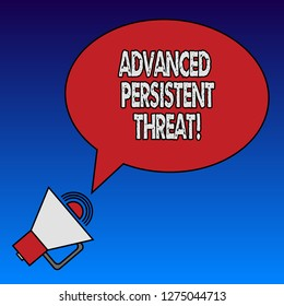Writing note showing Advanced Persistent Threat. Business photo showcasing unauthorized user gains access to a system Oval Outlined Speech Bubble Text Balloon Megaphone with Sound icon.