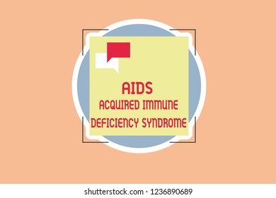 Writing note showing Aids Acquired Immune Deficiency Syndrome. Business photo showcasing Serious stage of HIV disease