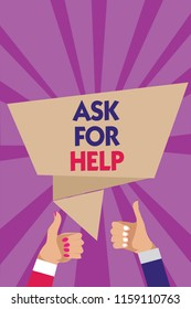 Writing note showing Ask For Help. Business photo showcasing Request to support assistance needed Professional advice Man woman hands thumbs up approval speech bubble rays background.