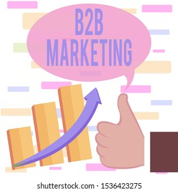 Writing note showing B2B Marketing. Business photo showcasing Partnership Companies Supply Chain Merger Leads Resell Thumb Up Good Performance Success Escalating Bar Graph Ascending Arrow.