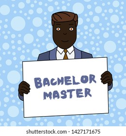 Writing note showing Bachelor Master. Business photo showcasing An advanced degree completed after bachelor s is degree Smiling Man Holding Suit Poster Board in Front of Himself.