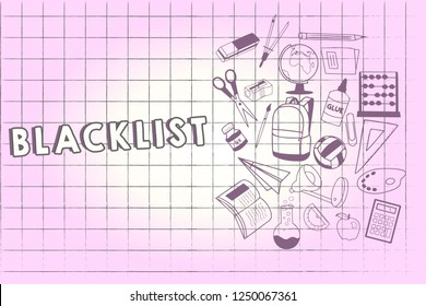 Writing note showing Blacklist. Business photo showcasing list of showing or groups regarded as unacceptable or untrustworthy School Supplies icon Educational Materials on Halfside with Text Space.