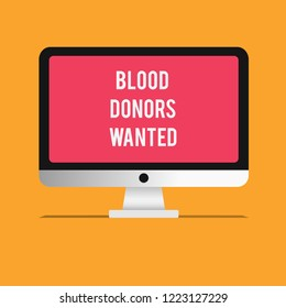Writing note showing Blood Donors Wanted. Business photo showcasing Looking for someone willing to donate their blood