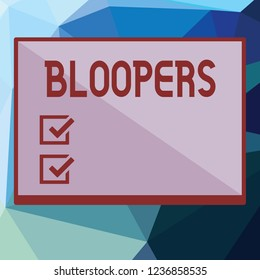 Writing note showing Bloopers. Business photo showcasing Embarrassing errors Mistakes Fails Missteps Problems Failures