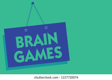 Writing note showing Brain Games. Business photo showcasing psychological tactic to manipulate or intimidate with opponent Blue board wall message communication open close sign green background.