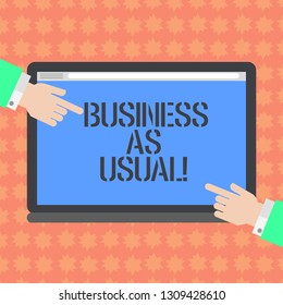Writing note showing Business As Usual. Business photo showcasing ongoing and unchanging state affairs despite difficulties Hu analysis Hands Pointing on a Blank Color Tablet Screen.