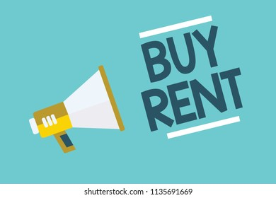 Writing note showing Buy Rent. Business photo showcasing choosing between purchasing something or paying for usage Megaphone loudspeaker blue background important message speaking loud.