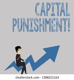 Writing note showing Capital Punishment. Business photo showcasing authorized killing of someone as punishment for a crime Businessman with Eyeglasses Riding Crooked Arrow Pointing Up.