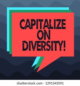 Writing note showing Capitalize On Diversity. Business photo showcasing Bringing together workers with different ethnicity Stack of Speech Bubble Different Color Piled Text Balloon.