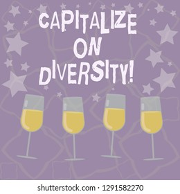 Writing note showing Capitalize On Diversity. Business photo showcasing Bringing together workers with different ethnicity Filled Cocktail Wine Glasses with Scattered Stars as Confetti Stemware.