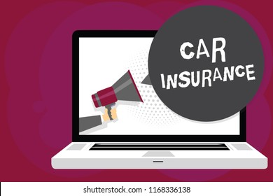 Writing note showing Car Insurance. Business photo showcasing Accidents coverage Comprehensive Policy Motor Vehicle Guaranty Man holding Megaphone computer screen talking speech bubble.
