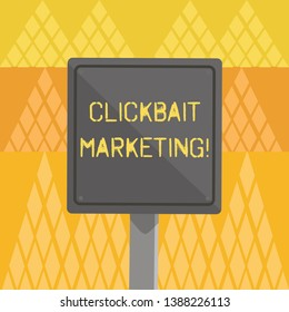 Writing note showing Clickbait Marketing. Business photo showcasing Online content that aim to generate page views 3D Square Colorful Caution Road Sign with Black Border Wood.