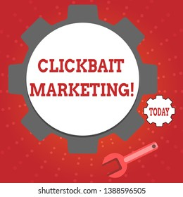 Writing note showing Clickbait Marketing. Business photo showcasing Online content that aim to generate page views Wheel Gear and Wrench Mechanical Tool for SEO and Web Icon.