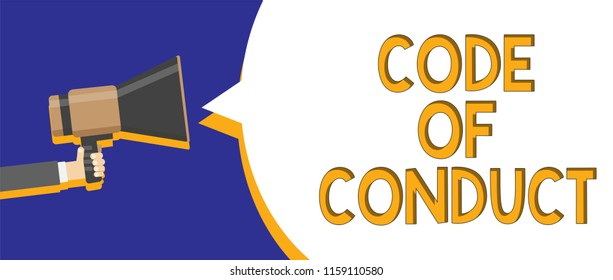 Writing note showing Code Of Conduct. Business photo showcasing Ethics rules moral codes ethical principles values respect Man holding megaphone loudspeaker speech bubble message speaking loud.