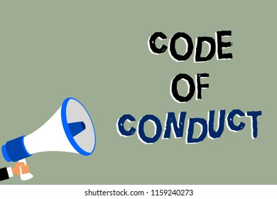 Writing note showing Code Of Conduct. Business photo showcasing Ethics rules moral codes ethical principles values respect Man holding megaphone loudspeaker green background message speaking.