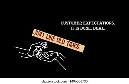 Writing note showing Customer Expectations.  What to EXPECT! Customer expectations. It is done. Deal.
