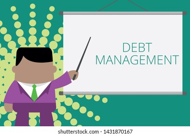 Writing note showing Debt Management. Business photo showcasing The formal agreement between a debtor and a creditor Businessman standing in front projector screen pointing project idea.