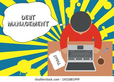 Writing note showing Debt Management. Business photo showcasing The formal agreement between a debtor and a creditor Upper view young man sitting table laptop documents coffee cup pen.