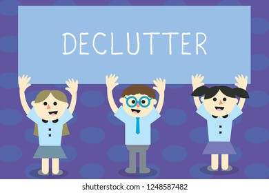Writing note showing Declutter. Business photo showcasing remove unnecessary items from untidy or overcrowded place School Kids with Arms Raising up are Singing Smiling Talking.