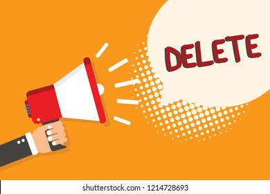 Writing note showing Delete. Business photo showcasing remove or obliterate written or printed matter by drawing line onit Man holding megaphone loudspeaker bubble orange background halftone.