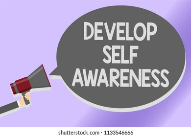 Writing note showing Develop Self Awareness. Business photo showcasing increase conscious knowledge of own character Sound speaker announcement declare lines script text messages ideas.