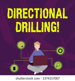Writing note showing Directional Drilling. Business photo showcasing drilling for oil which the well not drilled vertically Woman Sitting with Crossed Legs on Floor Browsing the Laptop.
