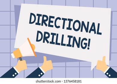 Writing note showing Directional Drilling. Business photo showcasing drilling for oil which the well not drilled vertically Hand Holding Megaphone and Gesturing Thumbs Up Text Balloon.