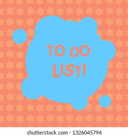 Writing note showing To Do List. Business photo showcasing A structure that usually made in paper containing task of yours Blank Deformed Color Round Shape with Small Circles Abstract photo.