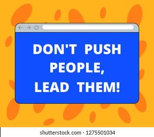 Writing note showing Don T Push People Lead Them. Business photo showcasing Be kind and motivate your staff to take action Monitor Screen with Progress Control Bar Blank Text Space.