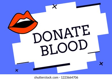 Writing note showing Donate Blood. Business photo showcasing Refers to the collection of blood commonly from donors