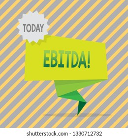 Writing note showing Ebitda. Business photo showcasing Earnings before tax is measured to evaluate company perforanalysisce.
