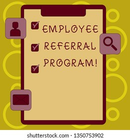 Writing note showing Employee Referral Program. Business photo showcasing Recommend right jobseeker share vacant job post Clipboard with Tick Box and Apps for Assessment and Reminder.