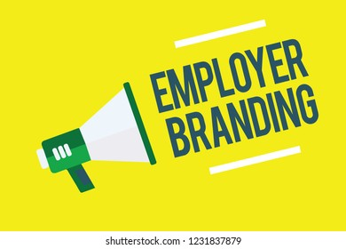 Writing note showing Employer Branding. Business photo showcasing Process of promoting a company Building Reputation Megaphone yellow background important message speaking loud.