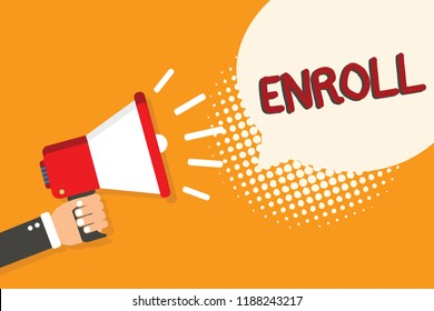 Writing note showing Enroll. Business photo showcasing officially register as member of institution or student on course Man holding megaphone loudspeaker bubble orange background halftone.