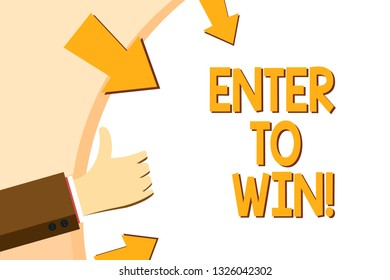 Writing note showing Enter To Win. Business photo showcasing Sweepstakes Trying the luck to earn the big prize Lottery.