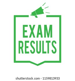 Writing note showing Exam Results. Business photo showcasing An outcome of a formal test that shows knowledge or ability Megaphone loudspeaker green frame communicating important information.