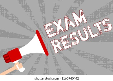 Writing note showing Exam Results. Business photo showcasing An outcome of a formal test that shows knowledge or ability Man holding megaphone loudspeaker grunge orange rays important message.