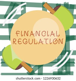 Writing note showing Financial Regulation. Business photo showcasing aim to Maintain the integrity of Finance System