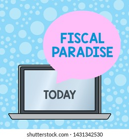 Writing note showing Fiscal Paradise. Business photo showcasing The waste of public money is a great concern topic Round Shape Speech Bubble Floating Over Laptop Backdrop.