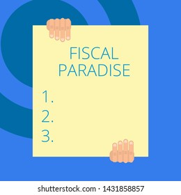 Writing note showing Fiscal Paradise. Business photo showcasing The waste of public money is a great concern topic Two hands holding big blank rectangle up down Geometrical background.