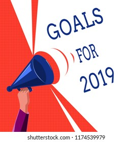 Writing note showing Goals For 2019. Business photo showcasing The following things you want to have and achieve in 2019