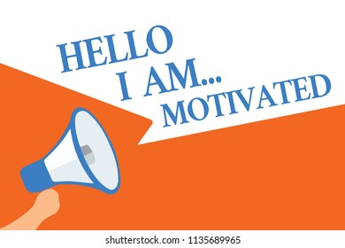 Writing note showing Hello I Am... Motivated. Business photo showcasing haivng inner sound to do more in work or life Megaphone loudspeaker speech bubbles important message speaking loud.