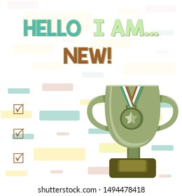 Writing note showing Hello I Am New. Business photo showcasing used as greeting or to begin telephone conversation Trophy Cup on Pedestal with Plaque Medal with Striped Ribbon.