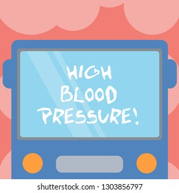 Writing note showing High Blood Pressure. Business photo showcasing force pushing against walls of your blood vessels Drawn Flat Front View of Bus with Blank Color Window Shield Reflecting.