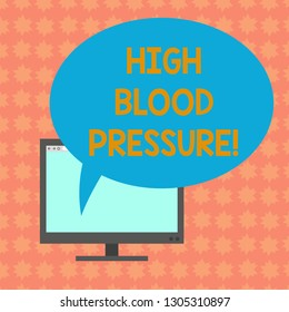 Writing note showing High Blood Pressure. Business photo showcasing force pushing against walls of your blood vessels Mounted Computer Monitor Blank Screen with Oval Color Speech Bubble.
