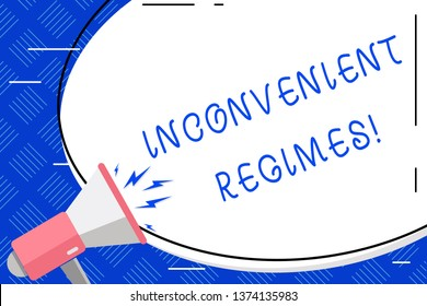 Writing note showing Inconvenient Regimes. Business photo showcasing overly strict adherence to a strategic planning regime Oval Shape Sticker and Megaphone Shouting with Volume Icon.